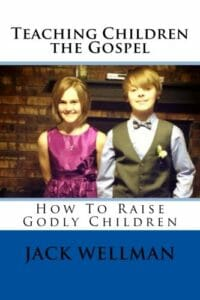 How to Raise Godly Children, Book by Jack Wellman