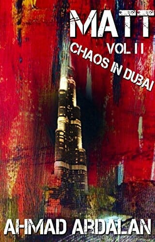 Matt Vol II: Chaos in Dubai: (A Matt Godfrey Short Story Thriller Series)