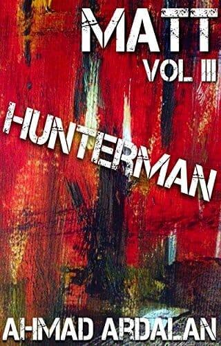 Matt Vol III: Hunterman: (A Matt Godfrey Short Story Thriller Series)