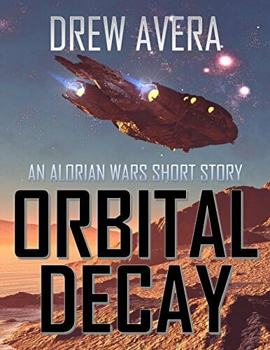 ORBITAL DECAY: AN ALORIAN WARS SHORT STORY