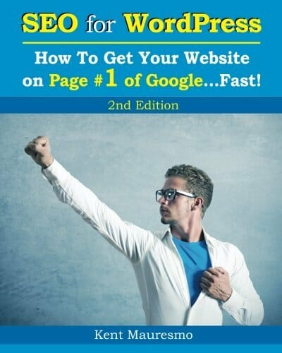 SEO for WordPress: How To Get Your Website on Page #1 of Google…Fast! [2nd Edition] (Volume 2)
