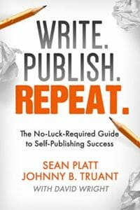 Write, Publish, Repeat by Sean Platt and Johnny B. Truant